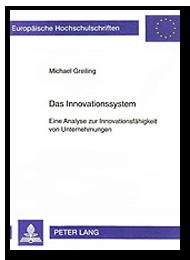 Das Innovationssystem - Eine Analyse zur Innovationsfähigkeit von Unternehmungen - Prozessmanagement und Prozessoptimierung im Krankenhaus
