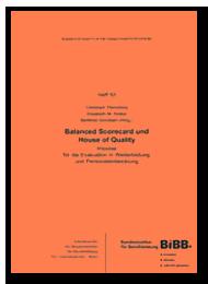 Die Balanced Scorecard. in: Balanced Scorecard und House of Quality - Impulse für die Evaluation in Weiterbildung und Personalentwicklung - Prozessmanagement und Prozessoptimierung im Krankenhaus