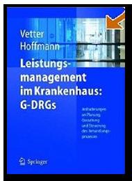 Prozesskostenrechnung im Krankenhaus - Instrument und praktische Umsetzung zur Steuerung der DRGs - Prozessmanagement und Prozessoptimierung im Krankenhaus