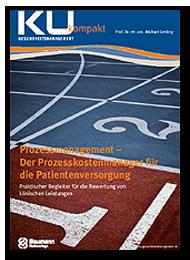 Prozessmanagement - Der Prozesskostenmanager für die Patientenversorgung - Prozessmanagement und Prozessoptimierung im Krankenhaus