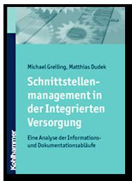 Schnittstellenmanagement in der Integrierten Versorgung. Eine Analyse der Informations- und Dokumentationsabläufe - Prozessmanagement und Prozessoptimierung im Krankenhaus