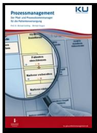 Prozessmanagement. Der Pfad- und Prozesskostenmanager für die Patientenversorgung - Prozessmanagement und Prozessoptimierung im Krankenhaus